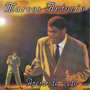Marcos Ant�nio - Apesar de Tudo (Playback)