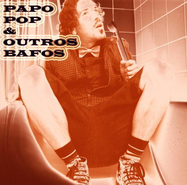 PAPOPOP&OUTROS BAFOS
