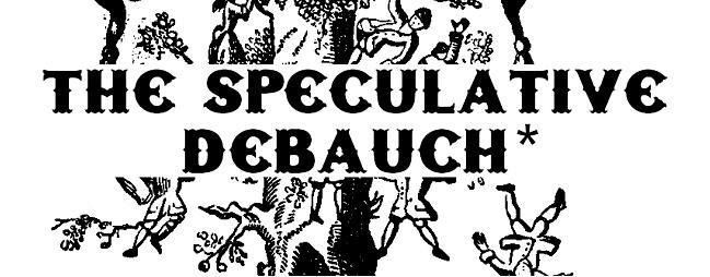 The Speculative Debauch