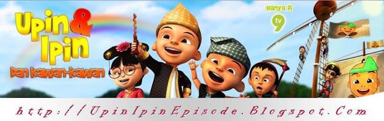 Upin & Ipin Episode :- UpinIpinEpisode.blogspot.com