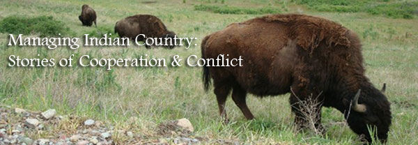 Managing Indian Country: Stories of Cooperation & Conflict