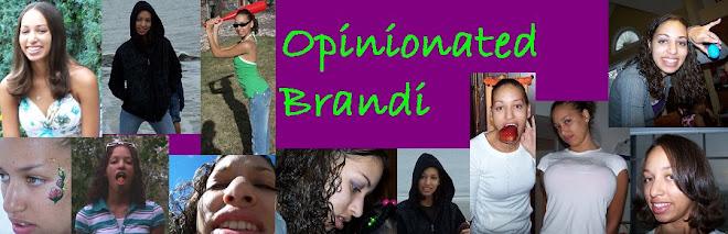 Opinionated Brandi