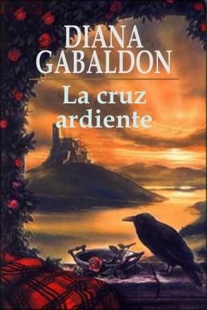 La cruz ardiente - Diana Gabaldón [PDF | Español | 2.22 MB]