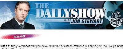 «Just a friendly reminder that you have reserved tickets to attend a live taping of The Daily Show with Jon Stewart»
