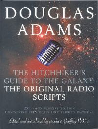 Douglas Adams, The hitchhiker's guide to the galaxy: the original radio scripts (25th anniversary edition)