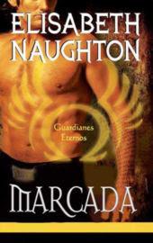 Saga Guardianes Eternos - Elisabeth Naughton Elisabeth+Naughton+-+Serie+Guardianes+Eternos+01+-+Marcada