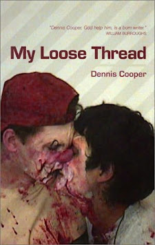 My Loose Thread by Dennis Cooper