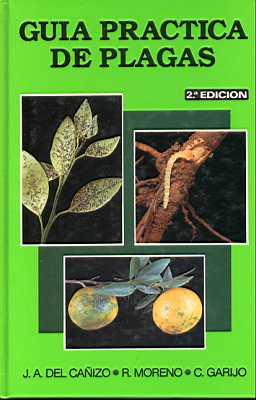 Guía practica de las plagas - J.A. del Cañizo - R. Moreno - C. Garijo [32.4 MB | PDF | Español]