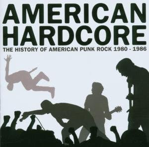 V.A. - American Hardcore - The History Of American Punk Rock