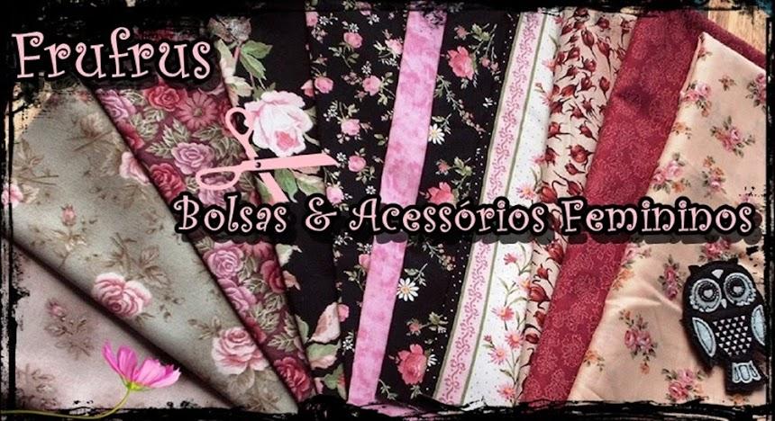Frufrus Bolsas & Acessórios Femininos