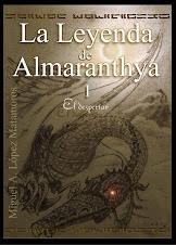 LA LEYENDA DE ALMARANTHYA - I  El despertar - MiánRos