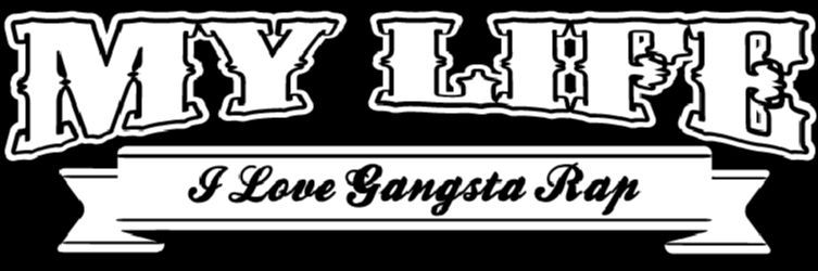 My Life -I Love Gangsta Rap-JPN