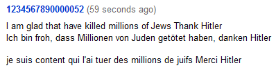 I am glad that have killed millions of Jews Thank Hitler Ich bin froh, dass Millionen von Juden getötet haben, danken Hitler je suis content qui l'ai tuer des millions de juifs Merci Hitler
