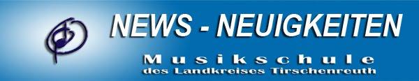 NEWS Musikschule des Landkreises Tirschenreuth