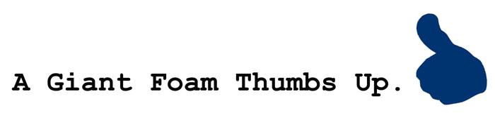A Giant Foam Thumbs Up