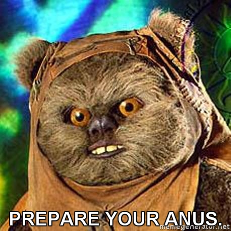 [Image: Prepare+Your+Anus.jpg]