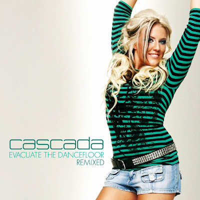 Cascada - Evacuate The Dancefloor Remixes