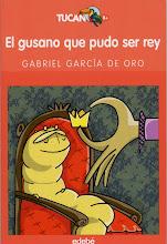 EL GUSANO QUE PUDO SER REY. Edebé