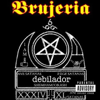 Brujeria - Debilador (Single)