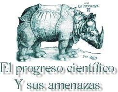 """Jornadas """"El Progreso Científico y sus amenazas"""""""