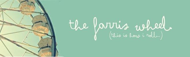 the farris wheel.