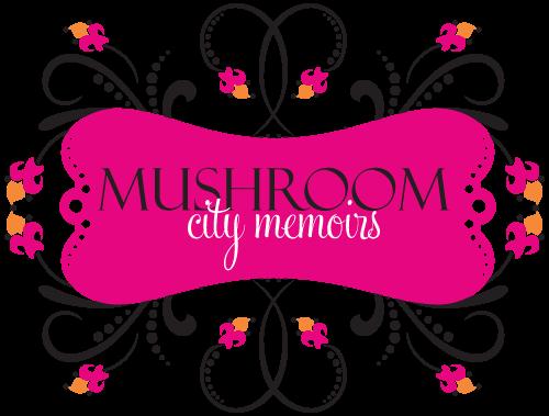 Mushroom City Memoirs