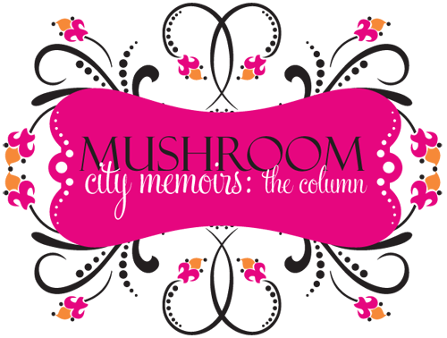 Mushroom City Memoirs: The Column