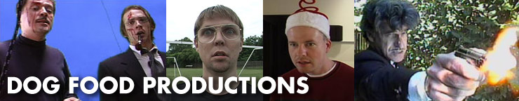 Dog Food Productions :|: No-Budget Filmmakers