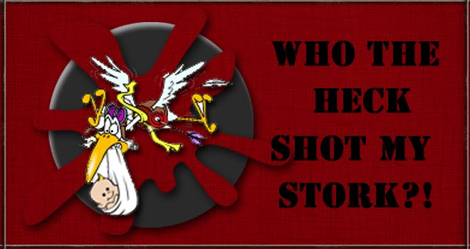 Who the heck shot my stork?!