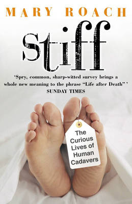 stiff mary roach passages Mary roach is an american author, specializing in popular science and humor as of 2016 , she has  stiff also won the amazoncom editor's choice award in 2003, was voted as a borders original voices book, and was the winner of the elle reader's prize.
