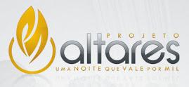 PROJETO ALTARES == AGUARDEM PRÓXIMA DATA !! =======