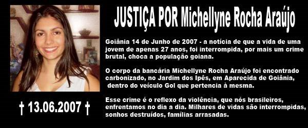JUSTIÇA POR Michellyne Rocha Araújo        † 13.06.2007 †