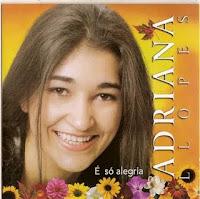 Adriana Lopes - � s� alegria