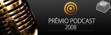 premiopodcast - [PREMIO PODCAST] Prêmio Personalidade do Ano 2008.