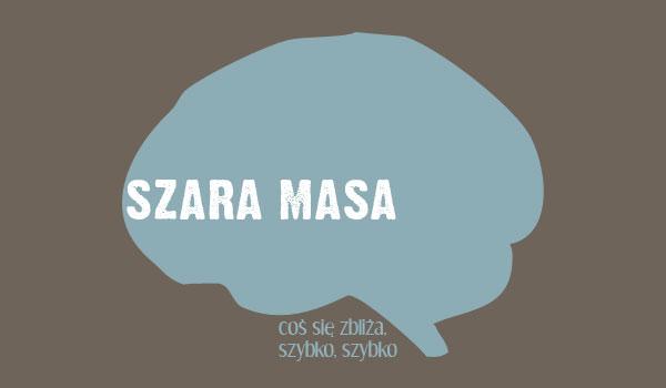 Szara Masa - czyli jak pamiętać to, co się wie.