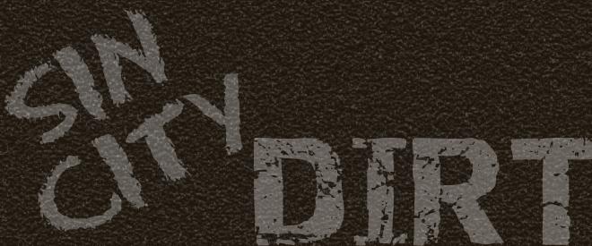 Sin City Dirt