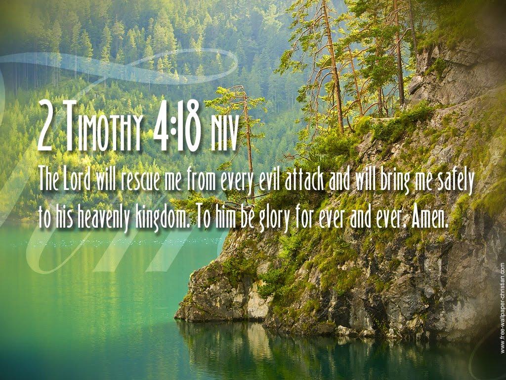 http://2.bp.blogspot.com/_7qDlZfGj87w/TI5UoABxMxI/AAAAAAAAByc/Taf0EuhMaSI/s1600/Desktop-Bible-Verse-Wallpaper-2-Timothy-4-18.jpg