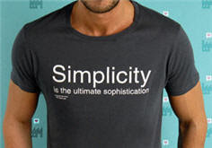 'Simplicity is the ultimate sophistication' - Leonardo Da Vinci