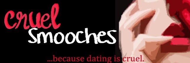 Cruel Smooches
