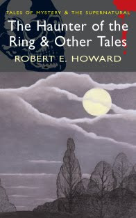 The Haunter Of The Ring & Other Tales by Robert E. Howard (1925-36).