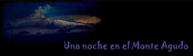 Una Noche en el Monte Agudo