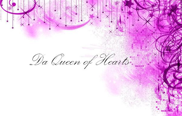 ♥...Da Queen of Hearts...♥