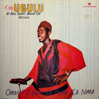 King Ubulu & his International Band of Africa -Onweli Egwu Na Amu Ka Nma,Afrodisia 1989