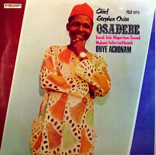 Chief Stephen Osita Osadebe and hisNigerian Sound Makers International -Onye Achonam,Polygram Records Ltd.