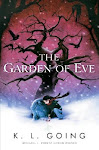 ONE OF MY FAVS... The Garden of Eve by K.L. Going