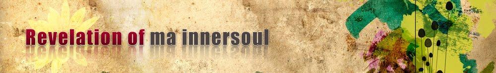 Revelation Of Ma Inner Soul