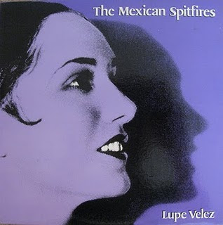 The Forgotten Orchard: THE MEXICAN SPITFIRES - LUPE VELEZ E.P.