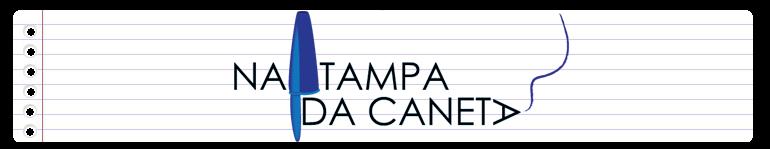 Na Tampa da Caneta