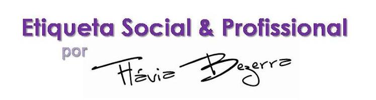 Etiqueta Social e Profissional - Flávia Bezerra