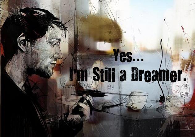 Yes...I'm Still a Dreamer.